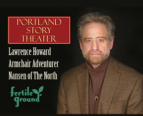 Portland Story Theater presents Lawrence Howard in Nansen of the North